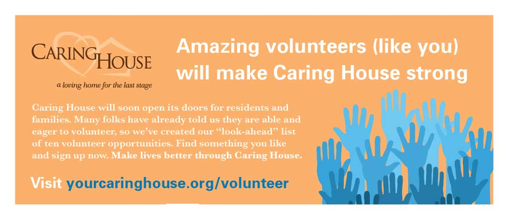 Volunteers will make Caring House strong